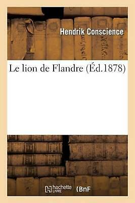 Le Lion de Flandre by Hendrik Conscience (French) Paperback Book Free Shipping!