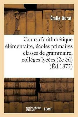 Cours d'arithm by BURAT-E (French) Paperback Book Free Shipping!