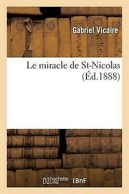 Le miracle de St-Nicolas by VICAIRE-G (French) Paperback Book Free Shipping!