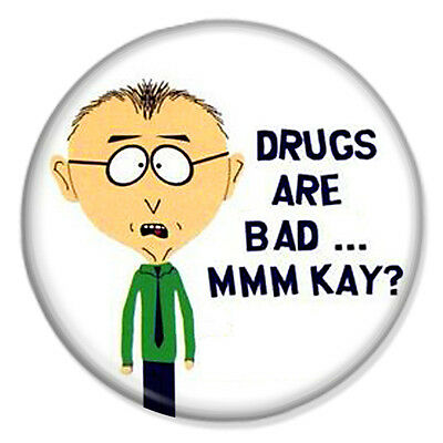"SOUTH PARK - Drugs Are Bad MMM Kay? 25mm 1"" Pin Badge Button Mr Mackey"