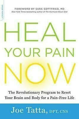 Heal Your Pain Now: The Revolutionary Program to Reset Your Brain and Body for a