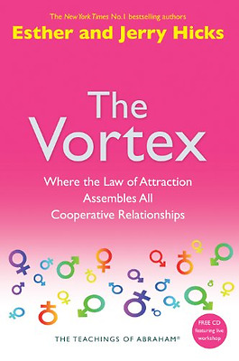 The Vortex: Where The Law of Attraction Assembles All C - Paperback NEW Hicks, E