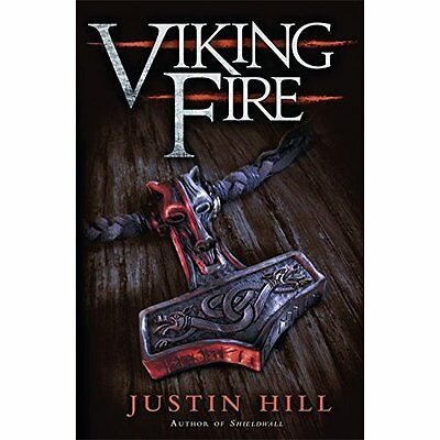Viking Fire - Hardcover NEW Justin Hill(Aut 22 Sept. 2016