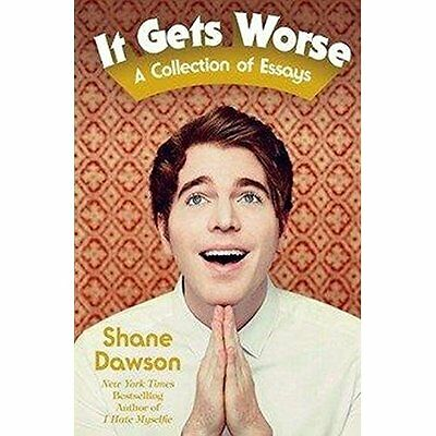 It Gets Worse: A Collection of Essays - Paperback NEW Shane Dawson 19/07/2016