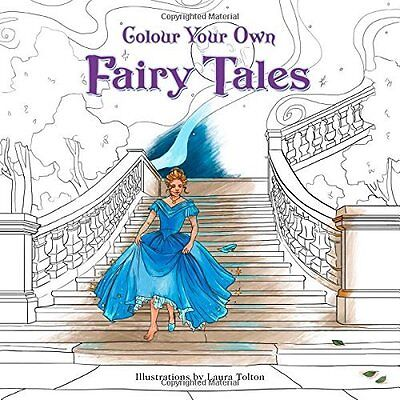 Colour Your Own Fairy Tales - Paperback NEW Laura Tolton 20/10/2016