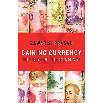 Gaining Currency: The Rise of the Renminbi - Hardcover NEW Eswar S. Prasad 24 No
