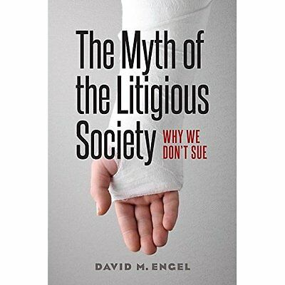 The Myth of the Litigious Society: Why We Don't Sue (Ch - Hardcover NEW David En