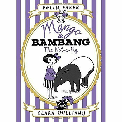 Mango & Bambang: The Not-A-Pig (Book One) - Hardcover NEW Polly Faber (Au MA