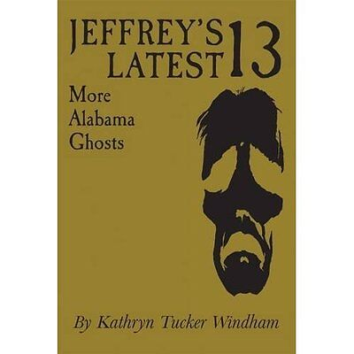 Jeffrey's Latest 13: More Alabama Ghosts, Commemorative - Hardcover NEW Kathryn