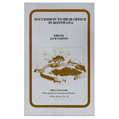 Succession to High Office in Botswana (Monographs in In - Paperback NEW Jack Par