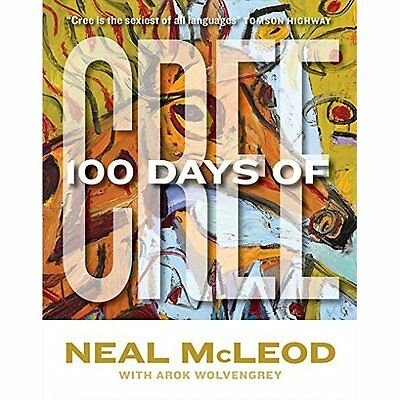 100 Days of Cree - Paperback NEW Neal McLeod (Au 09/04/2016