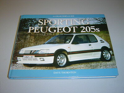 SPORTING PEUGEOT 205's A COLLECTOR'S GUIDE by DAVE THORNTON-GTi, CTi, T16-1997