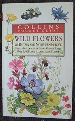 Wild Flowers of Britain and Northern Europe ... by Fitter, Alastair H. Paperback