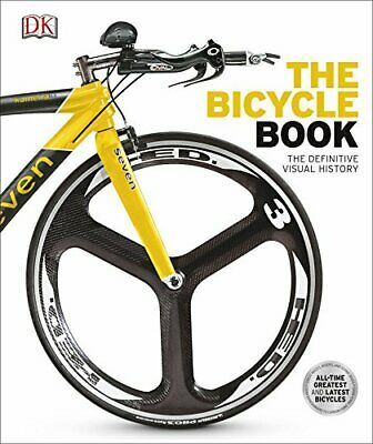 The Bicycle Book: The Definitive Visual History (Dk Knowledge General ... by DK: