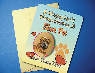 """A House Isn't Home"" - Shar Pei - Greeting Card / Blank Note Card - sku# AH-30"
