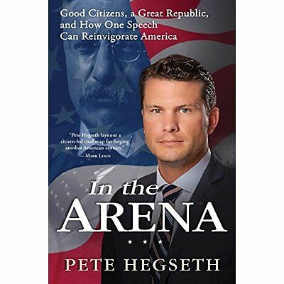 In the Arena: Good Citizens, a Great Republic, and How  - Hardcover NEW Pete Heg