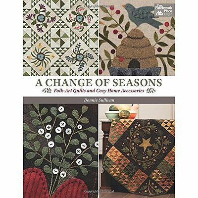 A Change of Seasons: Folk-Art Quilts and Cozy Home Acce - Paperback NEW Bonnie S