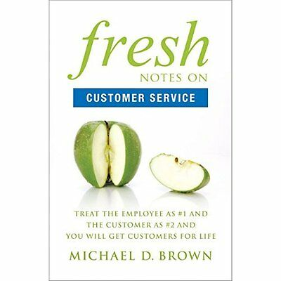 Fresh Notes on Customer Service: Treat the Employee as  - Paperback NEW Michael