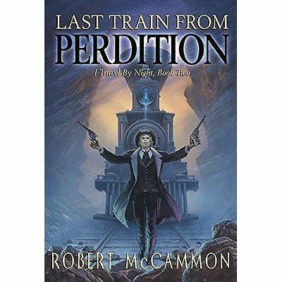 Last Train from Perdition: I Travel by Night, Book Two - Hardcover NEW Robert R