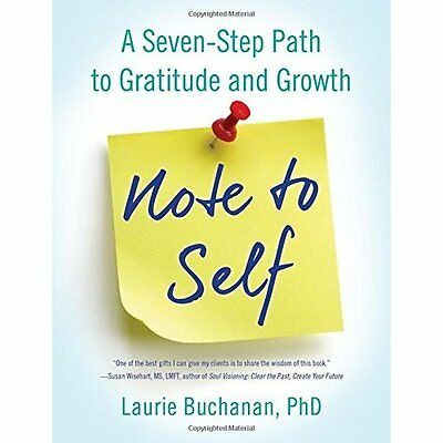 Note to Self: A Seven-Step Path to Gratitude and Growth - Paperback NEW Laurie B