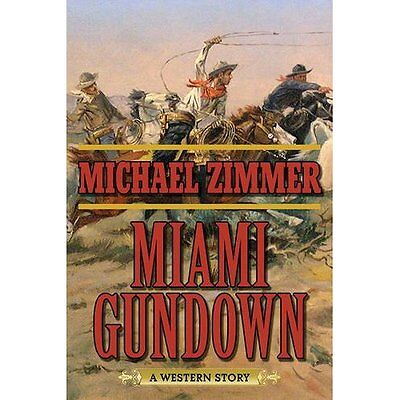 Miami Gundown: A Western Story - Paperback NEW Michael Zimmer( 21-Apr-16