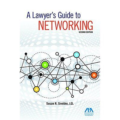 A Lawyer's Guide to Networking - Paperback NEW Susan Sneider ( Oct. 2016
