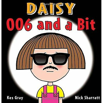 Daisy: 006 and a Bit (Daisy Picture Books) - Paperback NEW Kes Gray(Author 07-Ju