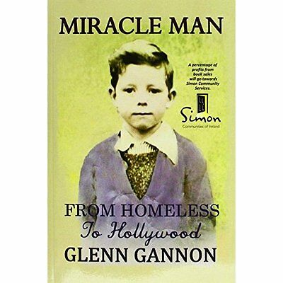 Miracle Man: From Homeless to Hollywood - Paperback NEW Glenn Cannon (A 24 Oct.