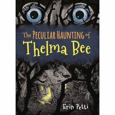 The Peculiar Haunting of Thelma Bee - Hardcover NEW Erin Petti(Auth 13 Sept. 201