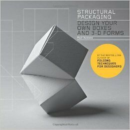 Structural Packaging: Design Your Own Boxes and 3D Forms NOUVEAU Broche Livre  P