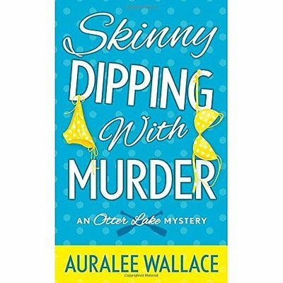 Skinny Dipping with Murder (Otter Lake Mystery) - Mass Market Paperback NEW Aura