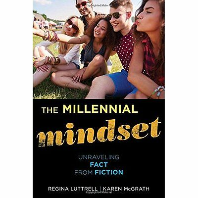 The Millennial Mindset: Unraveling Fact from Fiction - Hardcover NEW Karen McGra