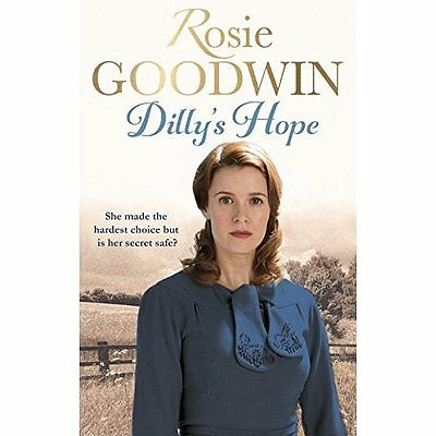 Dilly's Hope (Dilly's Story) - Paperback NEW Rosie Goodwin(A 25 Aug. 2016