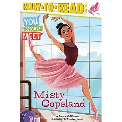 Misty Copeland (You Should Meet) - Hardcover NEW Laurie Calkhove 27 Dec. 2016