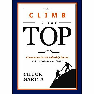 A Climb to the Top: Communication & Leadership Tactics  - Hardcover NEW Chuck Ga