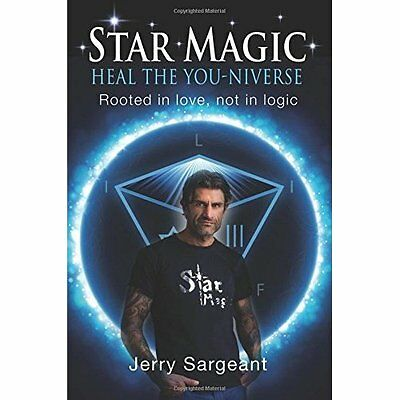 Star Magic - Heal The You-Niverse: Rooted in Love, Not  - Paperback NEW Jerry Sa