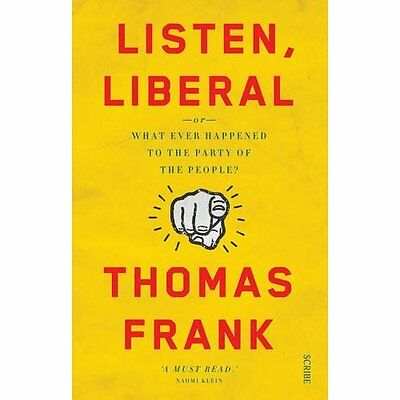 Listen, Liberal: or, what ever happened to the party of - Paperback NEW Thomas F