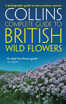 Collins Complete Guide to British Wild Flowers: A Photo - Paperback NEW Sterry,
