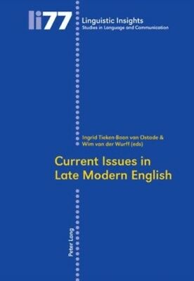 Current Issues in Late Modern English (Linguistic Insights) (Pape. 9783039116607