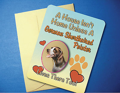 """A House Isn't Home"" German Shorthaired Greeting/Blank Note Card - sku# AH-32"