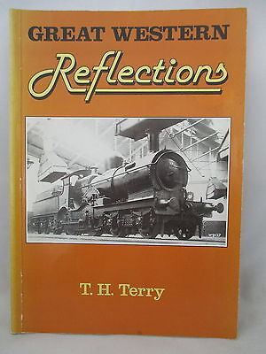 GREAT WESTERN REFLECTIONS ~ Terry. GREAT WESTERN RAILWAY