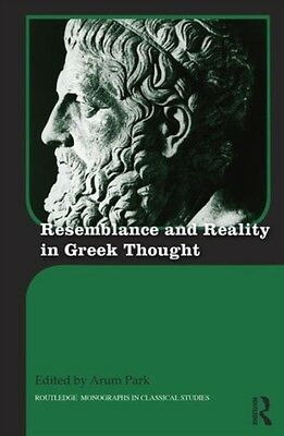 Resemblance Reality In Greek Thought, Park, Arum, 9781138955226