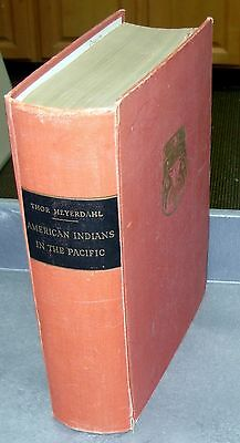 AMERICAN INDIANS IN THE PACIFIC, BY THOR HEYERDAHL, 1st ED 1952 w/news clips