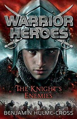 Warrior Heroes: The Knight's Enemies New Paperback Book Benjamin Hulme-Cross
