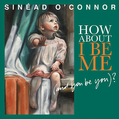 SINEAD O'CONNOR How About I Be mich UK 180g vinyl LP + MP3 VERPACKT/NEW