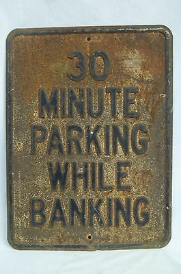 Antique Embossed Heavy 30 Minute Bank Banking Parking Sign