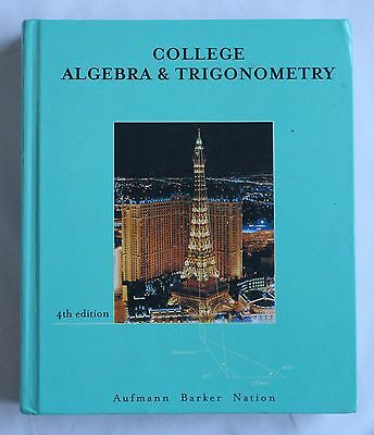 College Algebra and Trigonometry 4th edition Aufmann Barker Nation