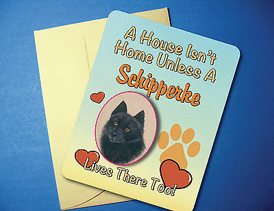 """A House Isn't Home"" - Schipperke - Greeting Card / Blank Note Card - sku# AH-54"