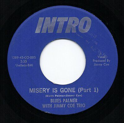 BLUES PALMER WITH JIMMY COE TRIO 'Misery Is Gone' US Intro Funk/Soul/Breaks 45