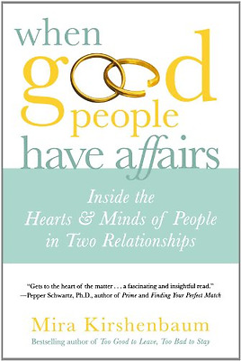 When Good People Have Affairs: Inside the Hearts & Mind - Paperback NEW Kirshenb